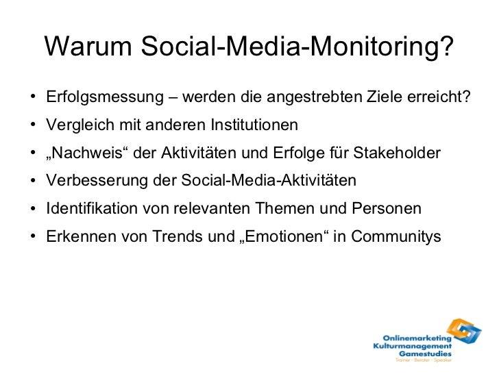 Warum Social-Media-Monitoring? <ul><li>Erfolgsmessung – werden die angestrebten Ziele erreicht? </li></ul><ul><li>Vergleic...