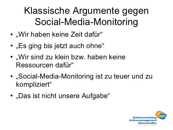 """Klassische Argumente gegen Social-Media-Monitoring <ul><li>"""" Wir haben keine Zeit dafür"""" </li></ul><ul><li>"""" Es ging bis j..."""