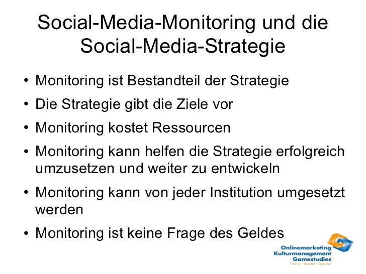 Social-Media-Monitoring und die Social-Media-Strategie <ul><li>Monitoring ist Bestandteil der Strategie </li></ul><ul><li>...