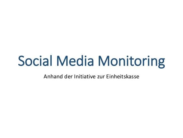 Social Media Monitoring Anhand der Initiative zur Einheitskasse