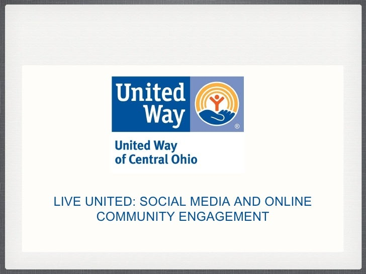 LIVE UNITED: SOCIAL MEDIA AND ONLINE COMMUNITY ENGAGEMENT