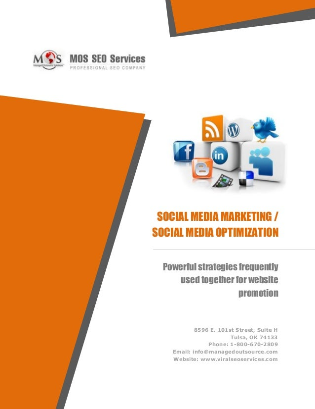 SOCIAL MEDIA MARKETING /SOCIAL MEDIA OPTIMIZATION  Powerful strategies frequently      used together for website          ...
