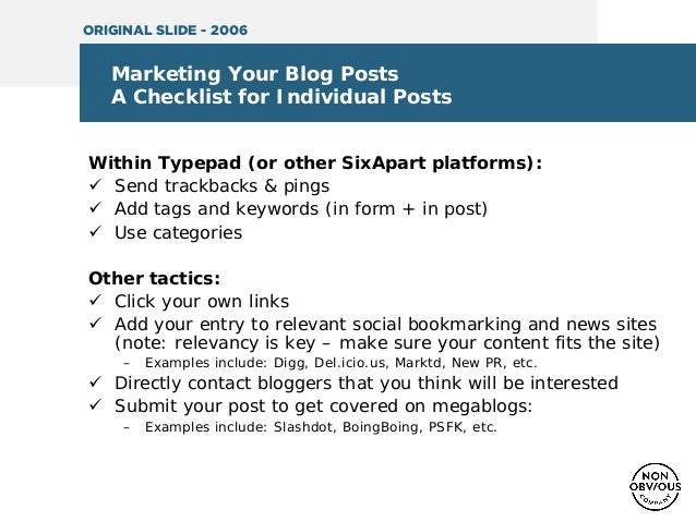 Marketing Your Blog Posts A Checklist for Individual Posts Within Typepad (or other SixApart platforms):  Send trackbacks...