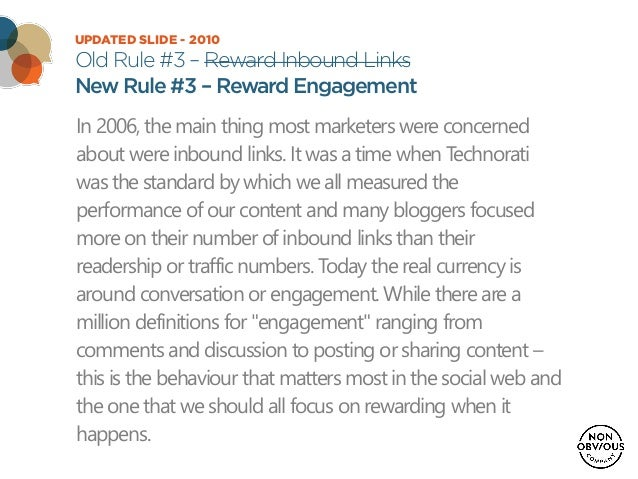 UPDATED SLIDE - 2010 Old Rule #3 – Reward Inbound Links New Rule #3 – Reward Engagement In 2006, the main thing most marke...