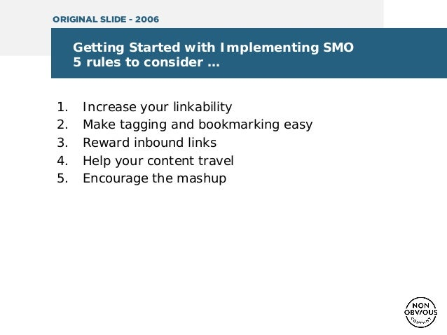 Getting Started with Implementing SMO 5 rules to consider … 1. Increase your linkability 2. Make tagging and bookmarking e...
