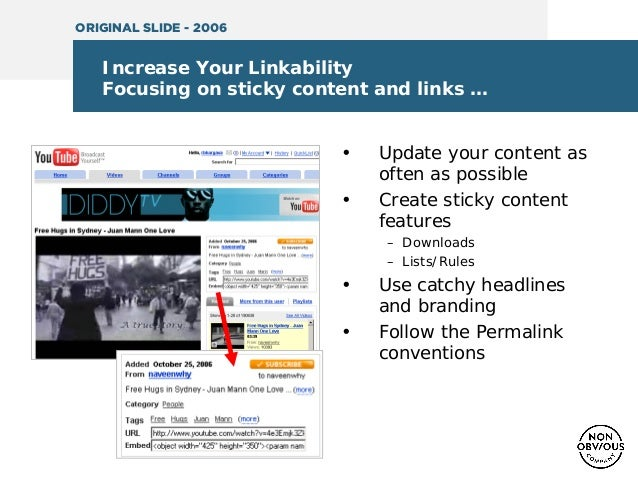 Increase Your Linkability Focusing on sticky content and links … • Update your content as often as possible • Create stick...