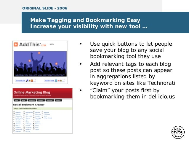 Make Tagging and Bookmarking Easy Increase your visibility with new tool … • Use quick buttons to let people save your blo...