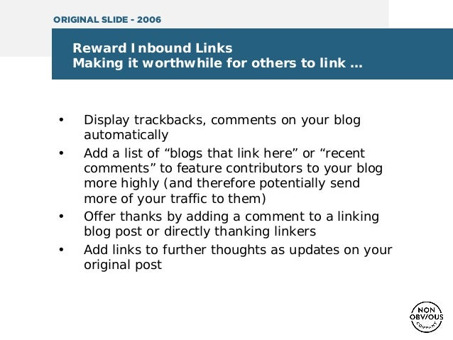 Reward Inbound Links Making it worthwhile for others to link … • Display trackbacks, comments on your blog automatically •...