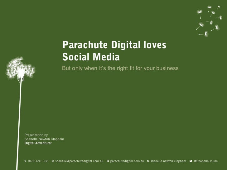 Parachute Digital lovesSocial MediaBut only when it's the right fit for your business