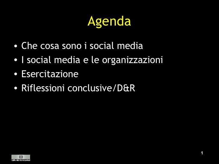 Agenda <ul><li>Che cosa sono i social media </li></ul><ul><li>I social media e le organizzazioni </li></ul><ul><li>Esercit...