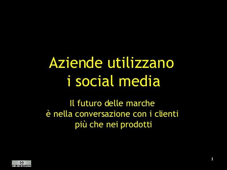 Aziende utilizzano  i social media Il futuro delle marche  è nella conversazione con i clienti  più che nei prodotti