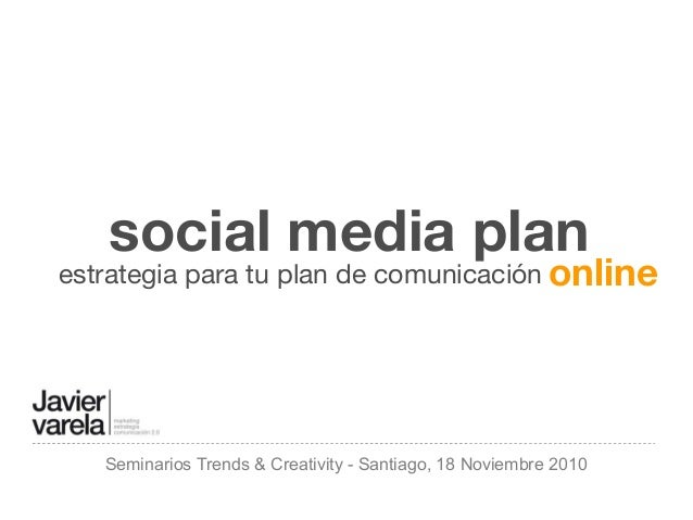 Seminarios Trends & Creativity - Santiago, 18 Noviembre 2010 estrategia para tu plan de comunicación social media plan onl...