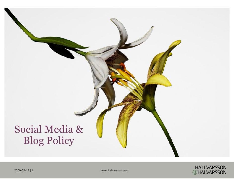 Social Media &   Blog Policy  2009-02-18 | 1   www.halvarsson.com