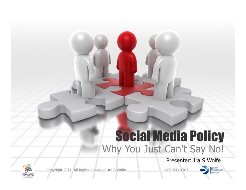 Social Media Policy                                 Why You Just Can't Say No!                                            ...