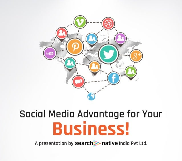 Sociul Media Advuntuge for Your Business!   A presentution by searchfiit» native India Pvt Ltd.