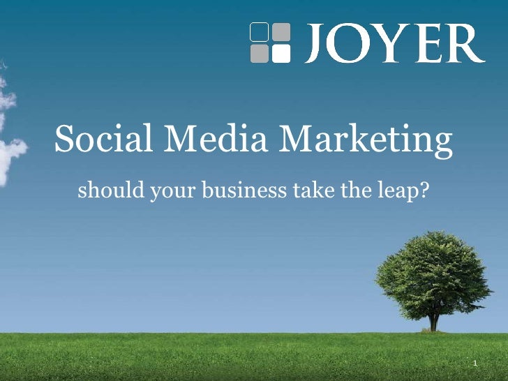Social Media Marketing<br />should your business take the leap?<br />1<br />
