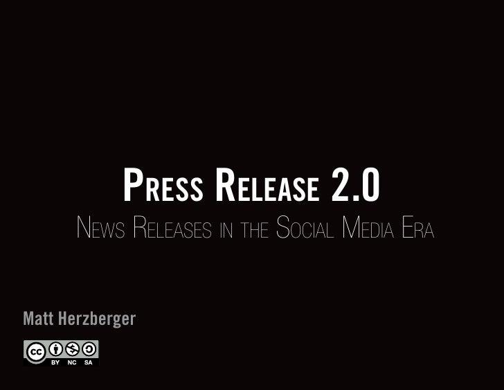 Press release 2.0        News Releases iN the social Media eRa  Matt Herzberger