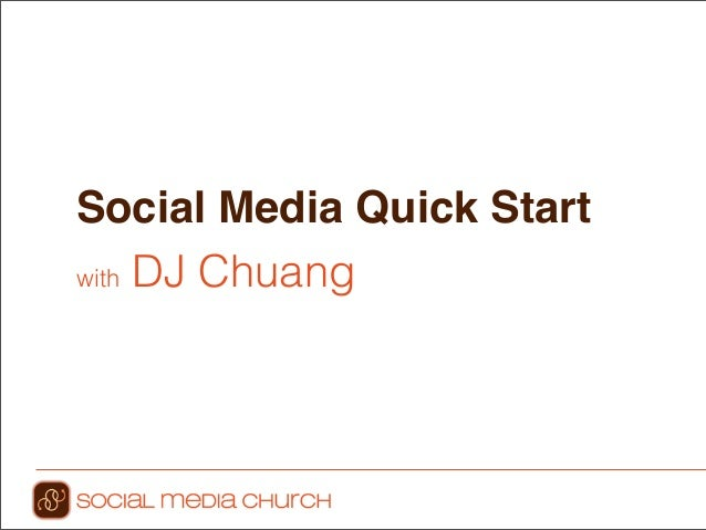 Social Media Quick Startwith DJ Chuang