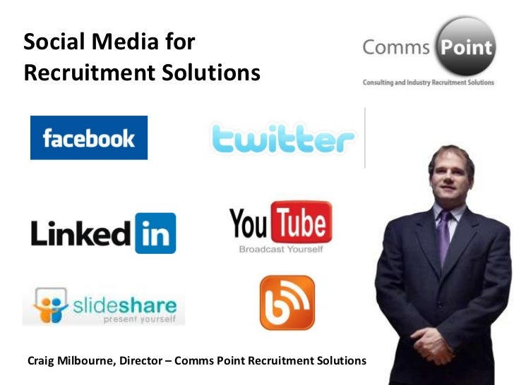 Social Media for <br />Recruitment Solutions<br />Craig Milbourne, Director – Comms Point Recruitment Solutions<br />