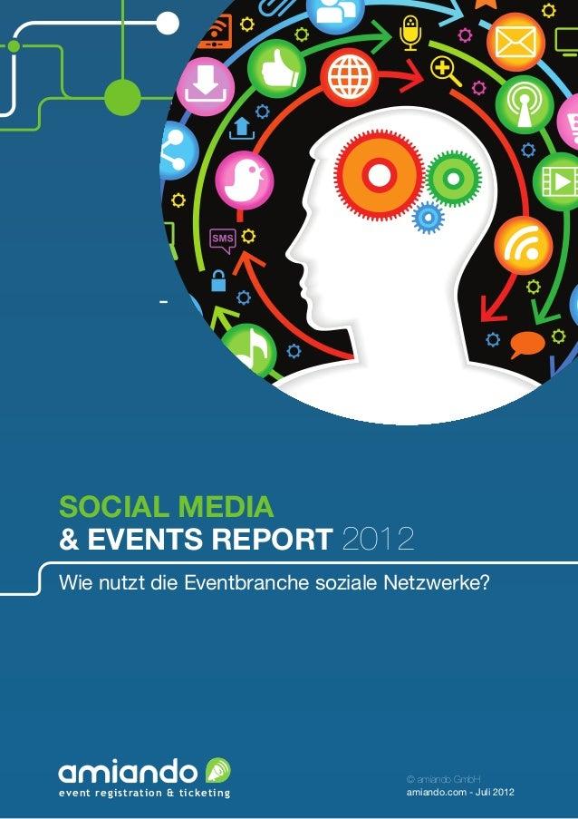 Social Media& Events Report 2012Wie nutzt die Eventbranche soziale Netzwerke?                                    © amiando...
