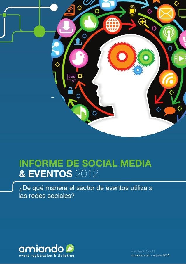 INFORME DE SOCIAL MEDIA& EventOS 2012¿De qué manera el sector de eventos utiliza alas redes sociales?                     ...