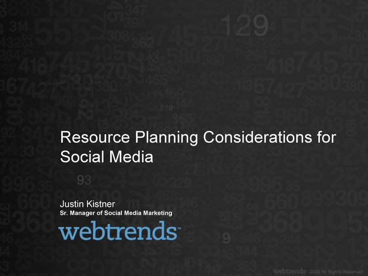 Justin Kistner Sr. Manager of Social Media Marketing Resource Planning Considerations for Social Media