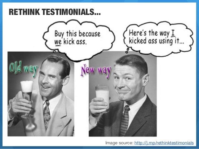 RETHINK TESTIMONIALS...                           Image source: http://j.mp/rethinktestimonials
