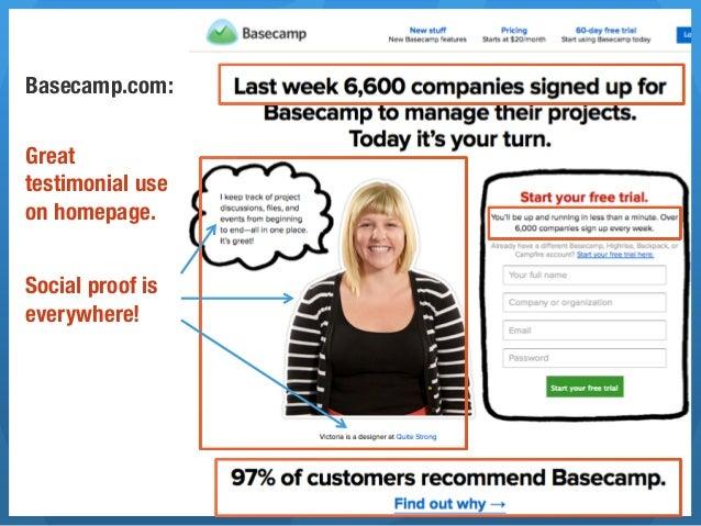 SOCIAL MEDIA TACTICS TO BOOST CONVERSIONBasecamp.com:                 TestimonialsGreattestimonial useon homepage.    Soci...