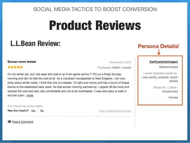 SOCIAL MEDIA TACTICS TO BOOST CONVERSION             Product ReviewsL.L.Bean Review:                        Persona Details!