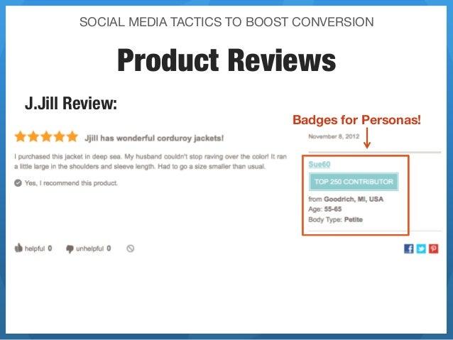 SOCIAL MEDIA TACTICS TO BOOST CONVERSION              Product ReviewsJ.Jill Review:                                      B...