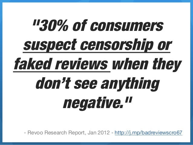 """""""30% of consumers  suspect censorship orfaked reviews when they    don't see anything        negative.""""  - Revoo Research ..."""