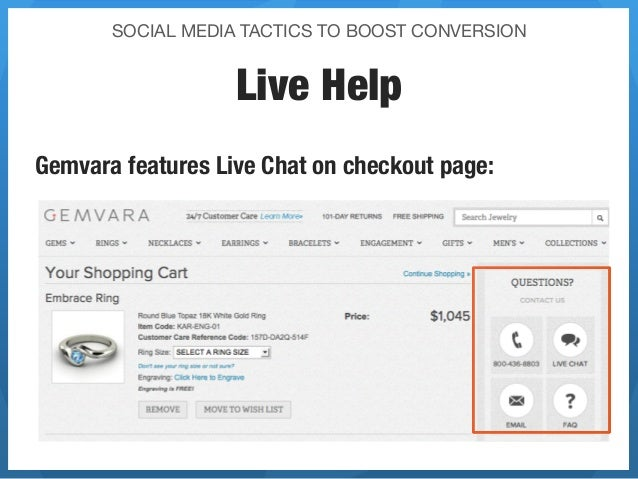 SOCIAL MEDIA TACTICS TO BOOST CONVERSION                   Live HelpGemvara features Live Chat on checkout page:
