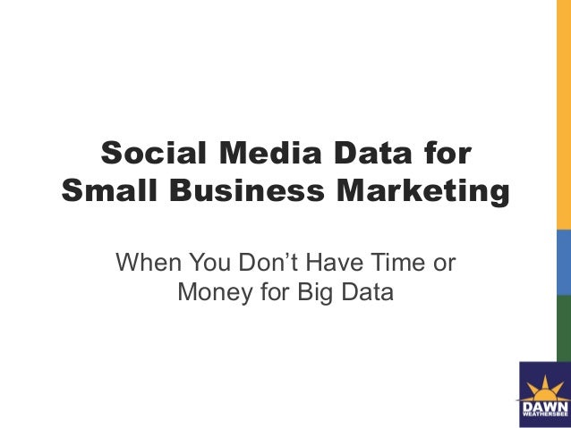 Social Media Data for Small Business Marketing When You Don't Have Time or Money for Big Data