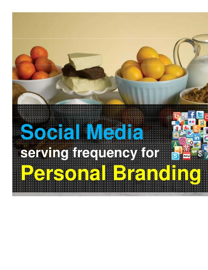 Social Mediaserving frequency forPersonal Branding