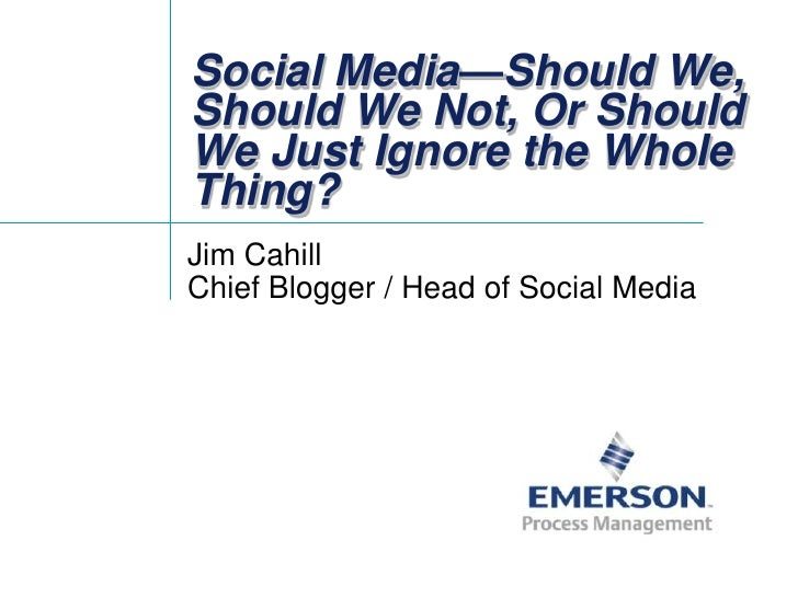 Social Media: Should We, Should We Not, or Should We Ignore the Whole Thing