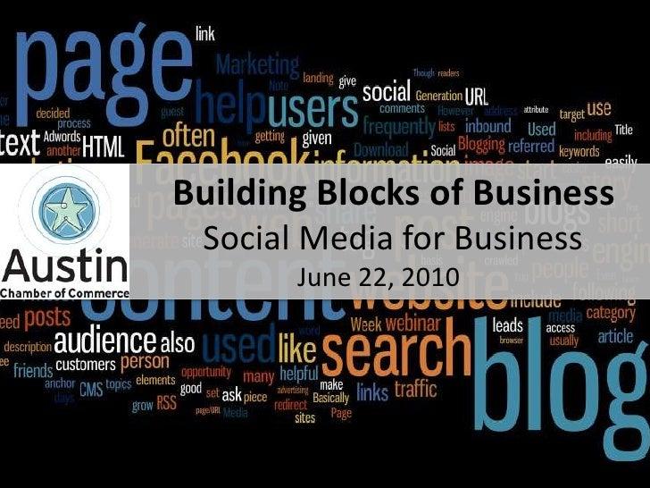 Building Blocks of Business<br />                Social Media for Business<br />                June 22, 20...