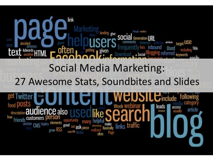 Social Media Marke-ng:  27 Awesome Stats, Soundbites and Slides