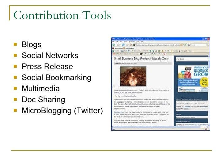Contribution Tools <ul><li>Blogs </li></ul><ul><li>Social Networks </li></ul><ul><li>Press Release </li></ul><ul><li>Socia...