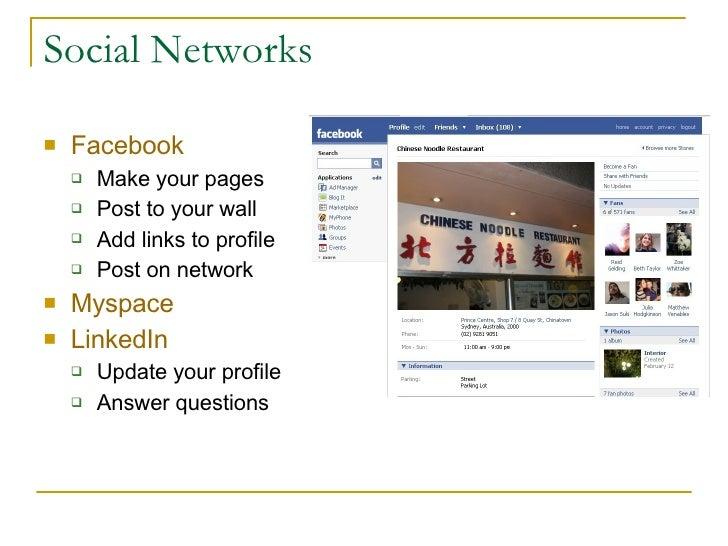 Social Networks <ul><li>Facebook </li></ul><ul><ul><li>Make your pages </li></ul></ul><ul><ul><li>Post to your wall </li><...