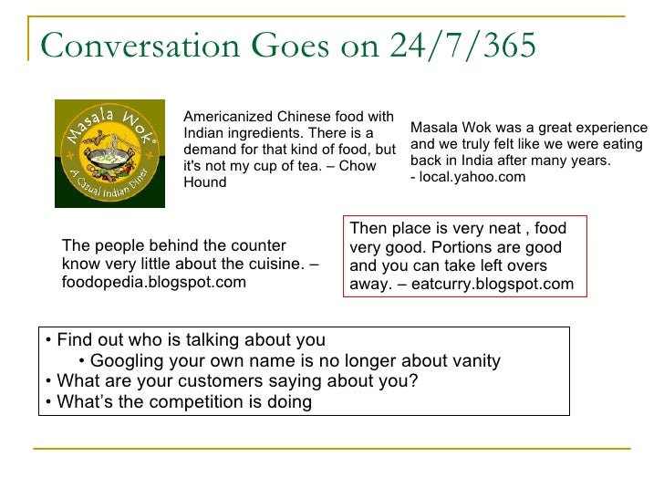 Conversation Goes on 24/7/365 Americanized Chinese food with Indian ingredients. There is a demand for that kind of food, ...