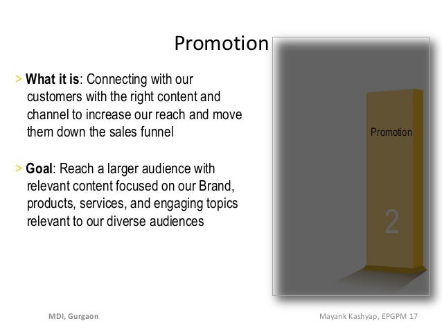 Promotion 2 Promotion > What it is: Connecting with our customers with the right content and channel to increase our reach...