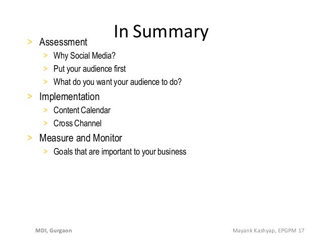 In Summary> Assessment > Why Social Media? > Put your audience first > What do you want your audience to do? > Implementat...