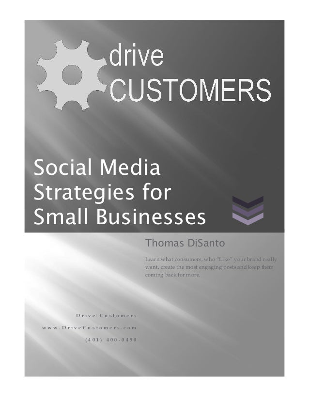 Social MediaStrategies forSmall Businesses                           Thomas DiSanto                           Learn what c...