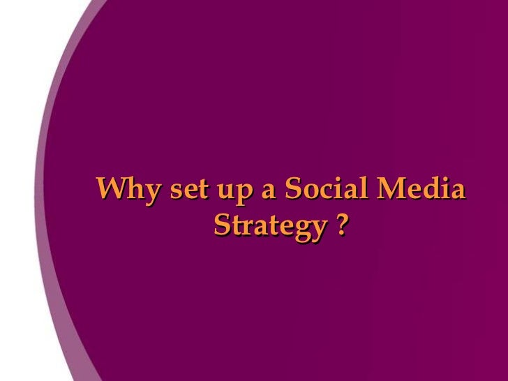 Why set up a Social Media Strategy ?