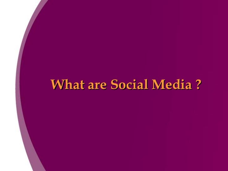 What are Social Media ?