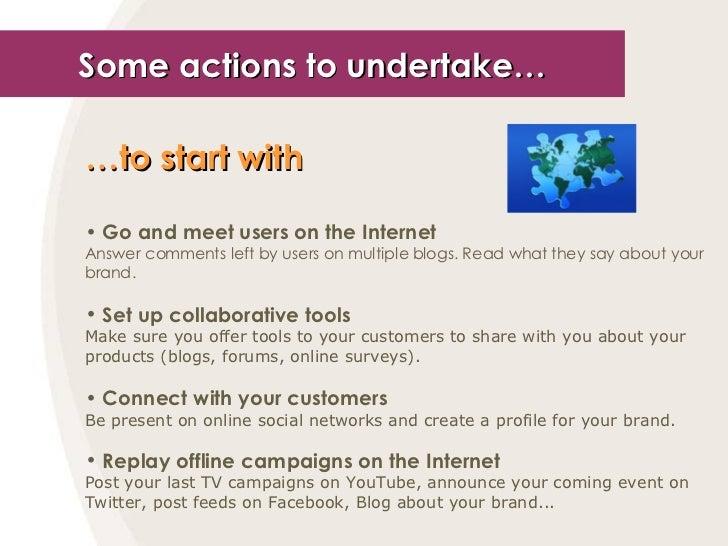 Some actions to undertake… <ul><li>… to start with   </li></ul><ul><li>Go and meet users on the Internet </li></ul><ul><li...