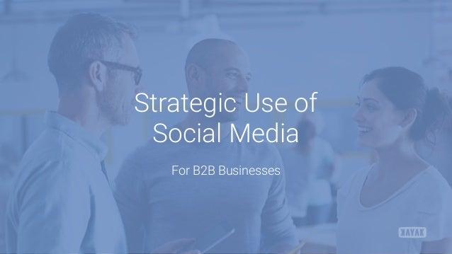Strategic Use of Social Media For B2B Businesses