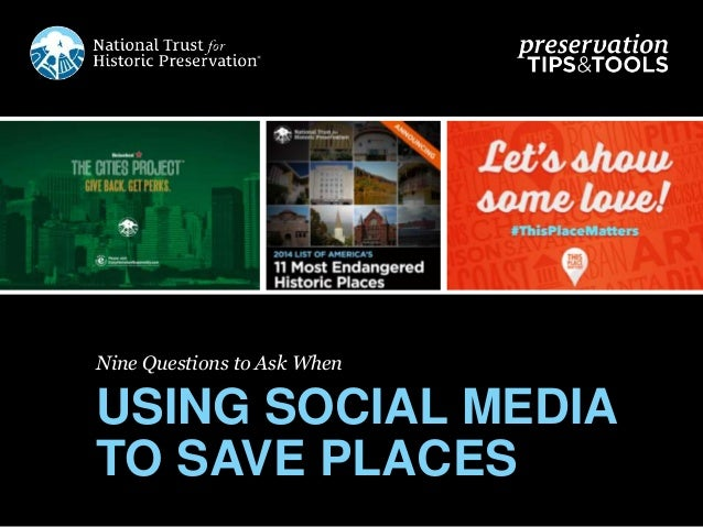 Nine Questions to Ask When USING SOCIAL MEDIA TO SAVE PLACES