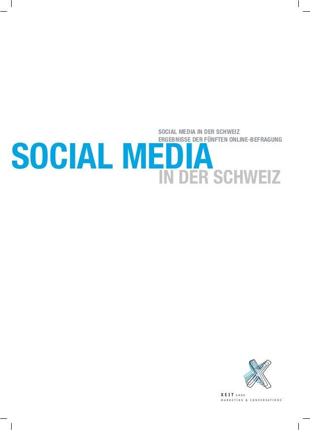 SOCIAL MediaIN DER SCHWEIZ SOCIAL MEDIA IN DER SCHWEIZ Ergebnisse der Fünften Online-Befragung
