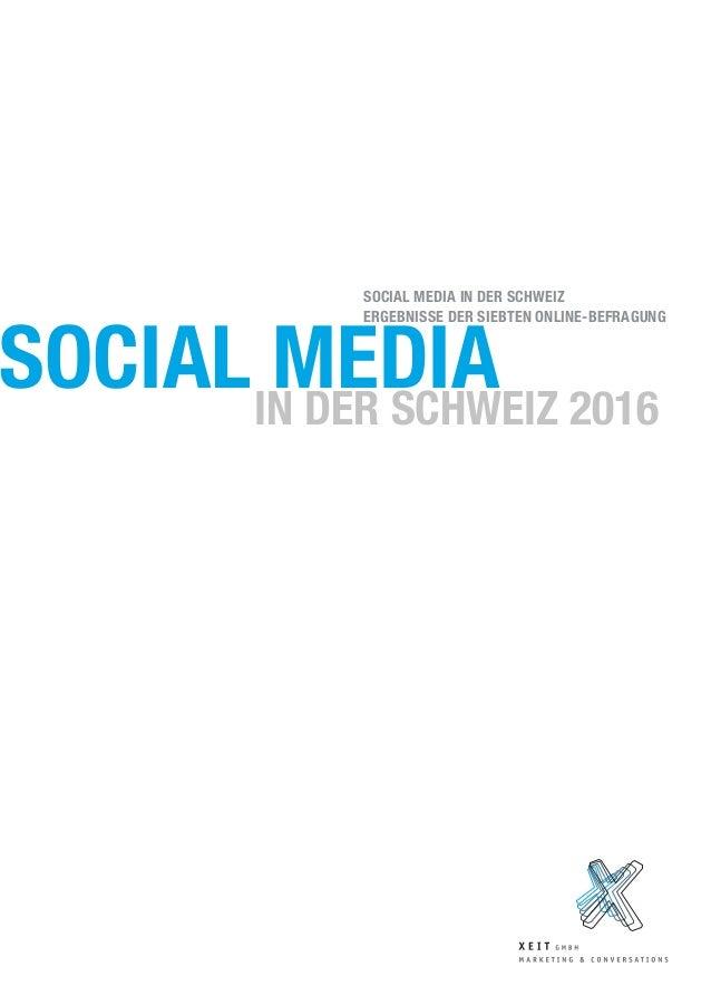 SOCIAL MEDIAIN DER SCHWEIZ 2016 SOCIAL MEDIA IN DER SCHWEIZ ERGEBNISSE DER SIEBTEN ONLINE-BEFRAGUNG